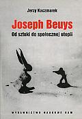 JOSEPH BEUYS. OD SZTUKI DO SPO�ECZNEJ UTOPII