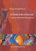 ATTITUDE AND LANGUAGE ON EXPLICIT AND IMPLICIT ATTITUDINAL MEANING PROCESSING