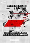 ART AND TECHNOLOGY IN POLAND FROM CYBERCOMMUNISM TO THE CULTURE