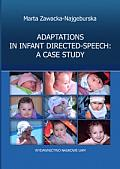 ADAPTATIONS IN INFANT DIRECTED-SPEECH: A CASE STUDY