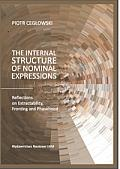 THE INTERNAL STRUCTURE OF NOMINAL EXPRESSIONS
