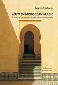 WRITTEN MOROCCAN ARABIC A STUDY OF QUALITATIVE VARIATIONAL HETEROGRAPHY