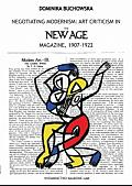 NEGOTIATING MODERNISM: ART CRITICISM IN THE NEW AGE MAGAZINE, 1907-1922