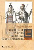 FRENCH IMAGE OF THE PEOPLES INHABITING ILLYRIAN PROVINCES