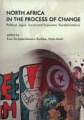 NORTH AFRICA IN THE PROCESS OF CHANGE POLITICAL, LEGAL, SOCIAL AND ECONOMIC..