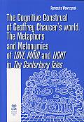 THE COGNITIVE CONSTRUAL OF GEOFFREY CHAUCERS WORLD. THE METAPHORS...
