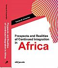 PROSPECTS AND REALITIES OD CONTINUED INTEGRATION IN AFRICA