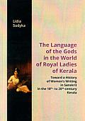 THE LANGUAGE OF THE GODS IN THE WORLD OF ROYAL LADIES OF KERALA